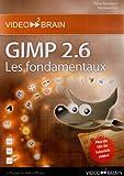 Gimp 2.6 - Les fondamentaux (Stéphane Lim)