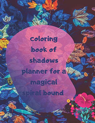Coloring notebook of shadows planner for a magical spiral bound: 8.5 x 11 inch 21.59×27.94cm coloring notebook pattren desine in mate cover