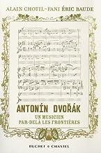 Livres Antonin Dvorak, un musicien par-delà les frontières : L'histoire redécouverte PDF