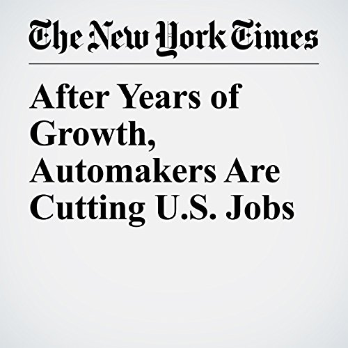 After Years of Growth, Automakers Are Cutting U.S. Jobs copertina