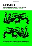 Bristol DIY City Guide and Travel Journal: UK City Notebook for Bristol, England (European City Notebooks in Lists)