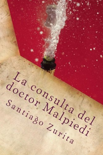 La consulta del doctor Malpiedi: La consulta del doctor Malpiedi