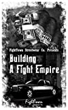 Building A Fight Empire (The Fight Promoter Series Book 5) (English Edition)
