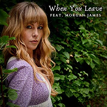 When You Leave (feat. Morgan James)