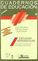 Estudiar matemáticas : el eslabón perdido entre enseñanza y aprendizaje