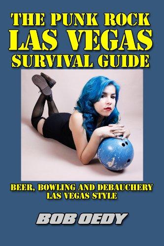 The Punk Rock Las Vegas Survival Guide: Beer, Bowling and Debauchery Las Vegas Style (English Edition)