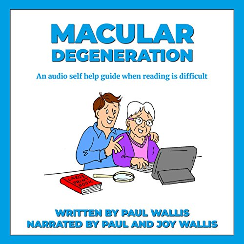 Macular Degeneration: An Audio Self Help Guide. When Reading Is Difficult audiobook cover art