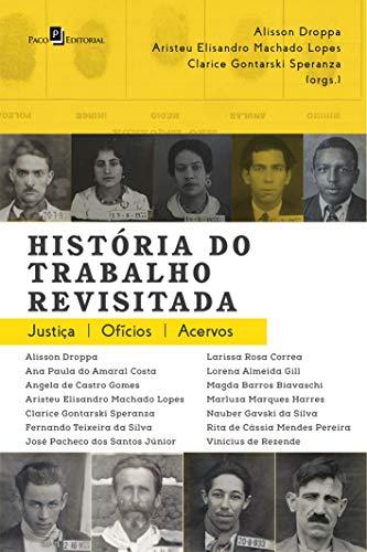 História do Trabalho Revisitada: Justiça, Ofício, Acervos