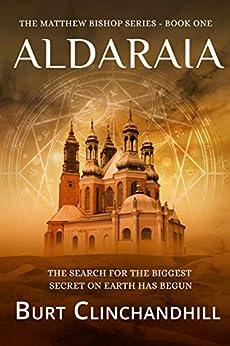 Aldaraia (Matthew Bishop Book 1) by [Burt Clinchandhill, Becky Stephens]