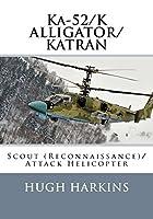Ka-52/K ALLIGATOR/KATRAN: Scout (Reconnaissance)/Attack Helicopter