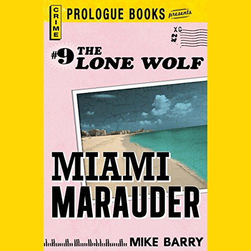 Miami Marauder                   By:                                                                                                                                 Mike Barry                               Narrated by:                                                                                                                                 Adam Epstein                      Length: 5 hrs and 22 mins     Not rated yet     Overall 0.0