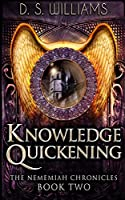 Knowledge Quickening (The Nememiah Chronicles Book 2)