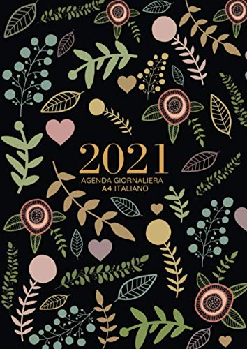 Agenda giornaliera a4 2021 italiano: Calendario 2021   Tutto l'anno, una pagina per ogni giorno   a partire dal 1 gennaio - dicembre 2021
