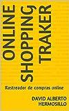 Online shopping traker: Rastreador de compras online (English Edition)