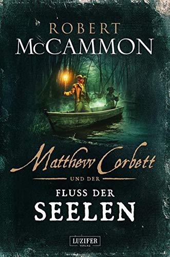 MATTHEW CORBETT und der Fluss der Seelen: Historischer Thriller