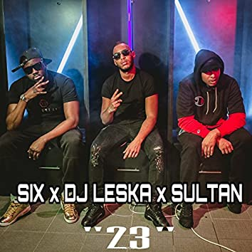 23 (feat. Six, Sultan)