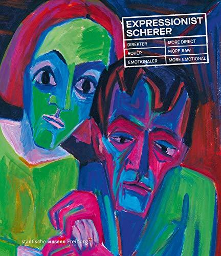 Expressionist Scherer: Direkter, roher, emotionaler. More Direct, More Raw, More Emotional
