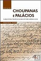 Choupanas e Palácios (Portuguese Edition)