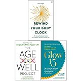 Rewind Your Body Clock, The Age Well Project, Glow15 Collection 3 Books Set