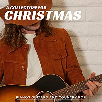 A Collection For Christmas - Pianos Guitars And Country Pop