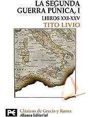 La Segunda Guerra Púnica: Tomo I: Libros XXI-XXV (El libro de bolsillo - Bibliotecas temáticas - Biblioteca de clásicos de Grecia y Roma)