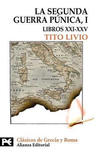 La Segunda Guerra Púnica: Tomo I: Libros XXI-XXV: 1 (El Libro De Bolsillo - Bibliotecas Temáticas - Biblioteca De Clásicos De Grecia Y Roma)