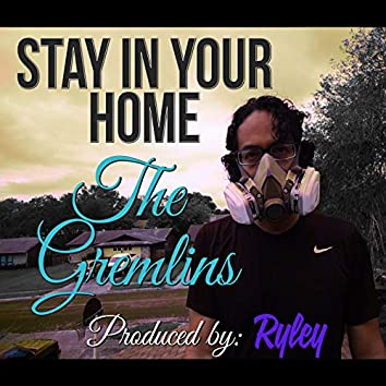 """""""Stay in Your Home"""