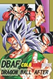 DBAF Dragon ball After Coloring Book: Dragon ball AF characters for paint
