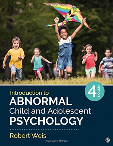 Compare Textbook Prices for Introduction to Abnormal Child and Adolescent Psychology Fourth Edition ISBN 9781071840627 by Weis, Robert