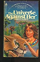 The Universe Against Her 0441845762 Book Cover
