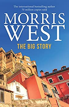 The Big Story by [Morris West]