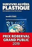 Survivre au péril plastique -...