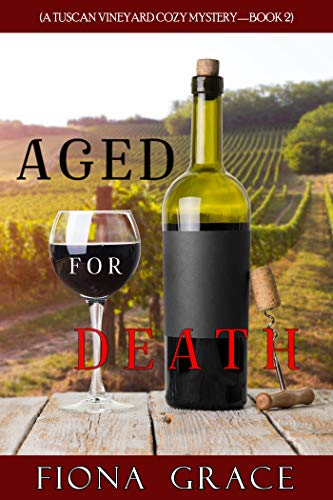Aged for Death (A Tuscan Vineyard Cozy Mystery—Book 2) by [Fiona Grace]