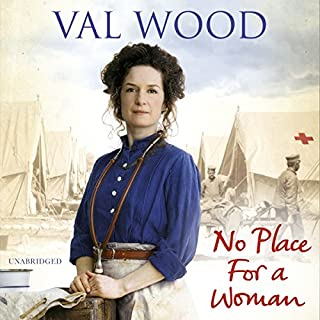 No Place for a Woman                   By:                                                                                                                                 Val Wood                               Narrated by:                                                                                                                                 Anne Dover                      Length: 12 hrs and 6 mins     44 ratings     Overall 4.7