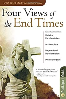 Four Views of the End Times Participant's Guide