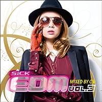 SiCK EDM Vol.3 MIXED BY C'K
