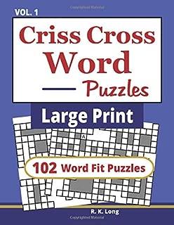 Large Print Criss Cross Word Puzzles, Volume 1: 102 CrissCross Word Fit Puzzles in Large Print (Book 1)