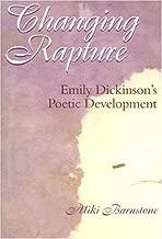 Changing Rapture: Emily Dickinson's Poetic Development by Aliki Barnstone (2007-07-31)