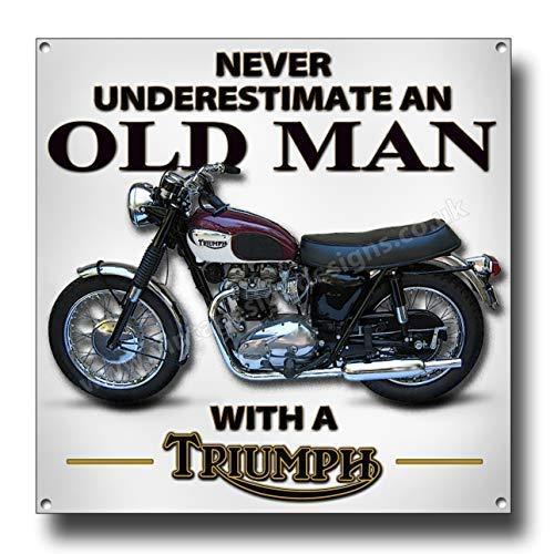 Never Underestimate an Old Man mit Triumph Motorrad Qualität Metall Schild