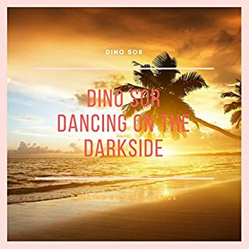 Dancing on the Darkside