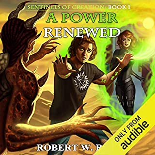 A Power Renewed     Sentinels of Creation, Volume 1              By:                                                                                                                                 Robert W. Ross                               Narrated by:                                                                                                                                 Nick Podehl                      Length: 10 hrs     275 ratings     Overall 4.6