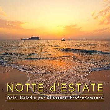 Notte d'Estate - Dolci Melodie per Rilassarsi Profondamente