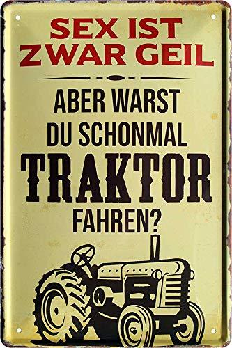 """Blechschilder Lustiger Traktor Spruch: """"Sex IST ZWAR GEIL Aber WARST DU SCHONMAL Traktor Fahren?"""" Deko Metallschild Schild Geschenkidee für Bauern & Trecker Fans 20x30 cm"""
