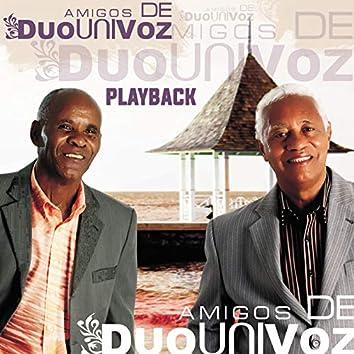 Amigos de Duo Uni Voz (Playback)