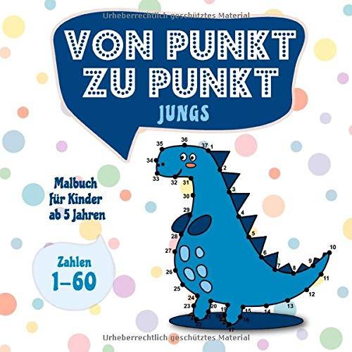 Von Punkt zu Punkt Jungs: Malbuch für Kinder ab 5 Jahren - Zahlen 1-60 (Punkt zu Punkt Kinder, Band 4)