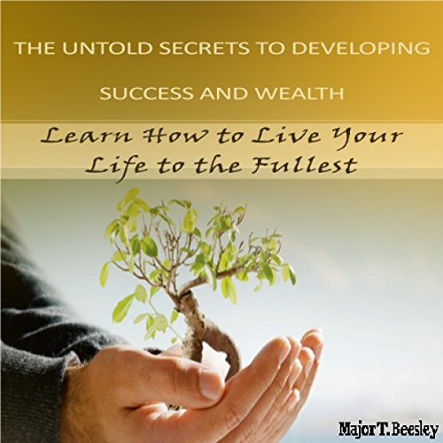 The Untold Secrets to Developing Success and Wealth audiobook cover art