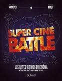 Super Ciné Battle : Le livre des listes ultimes du cinéma (French Edition)