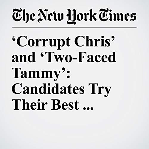'Corrupt Chris' and 'Two-Faced Tammy': Candidates Try Their Best Trump Impressions audiobook cover art