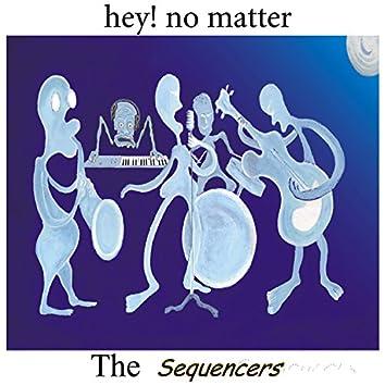 Hey! No Matter