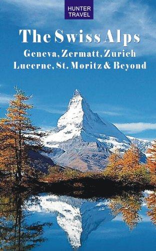 The Swiss Alps: Geneva, Zermatt, Zurich, Lucerne, St. Moritz & Beyond (Travel Adventures) (English Edition)